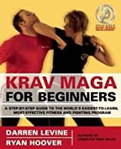 by Ryan Hoover,by Darren Levine Krav Maga for Beginners: A Step-by-Step Guide to the World's Easiest-to-Learn, Most-Effect...