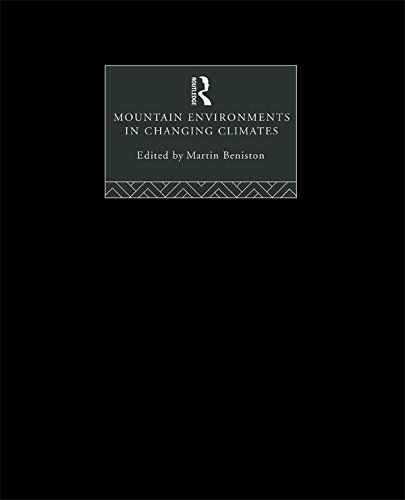 Mountain Environments in Changing Climates (English Edition)