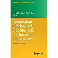 Optimization of Behavioral Biobehavioral and Biomedical Interventions: Advanced Topics (Statistics for Social and Behavioral Sciences)【洋書】 [並行輸入品]
