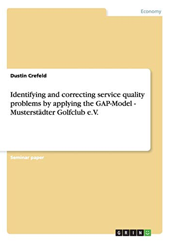 Identifying and correcting service quality problems by applying the GAP-Model - Musterstädter Golfclub e.V.
