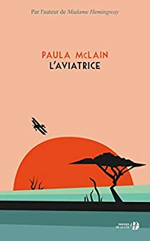 L'Aviatrice (French Edition) by [Paula MCLAIN, Isabelle CHAPMAN]
