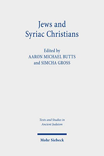 Jews and Syriac Christians: Intersections across the First Millennium (Texts and Studies in Ancient Judaism) (English Edition)