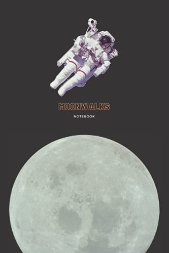 Moonwalks Notebook: Space Lovers , Moon , Astronauts , Astronomy Fans , Universe , Blank Lined Journal , 120 Pages , (6 x 9 Inches)