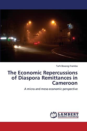 Frambo, T: Economic Repercussions of Diaspora Remittances in
