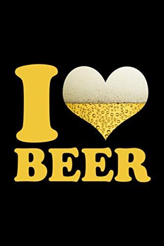 I Love Beer: A5 Liniertes Notizbuch auf 120 Seiten - Bier Hopfen Weizen Notizheft | Geschenkidee für Biertrinker, Brauer, Brauen und Bier Trinker