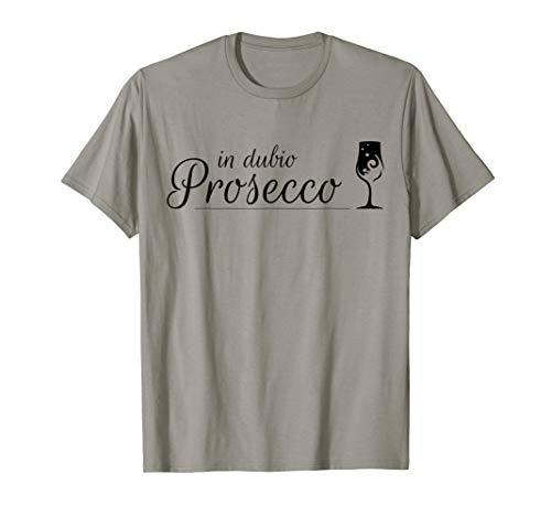 Prosecco Shirt In Dubio Prosecco   Witziges Party Semi Secco T-Shirt