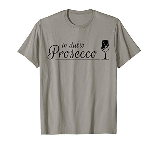 Prosecco Shirt In Dubio Prosecco | Witziges Party Semi Secco T-Shirt