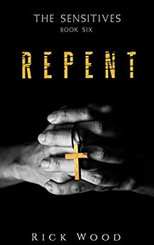Repent (The Sensitives Book 6) by [Rick Wood]