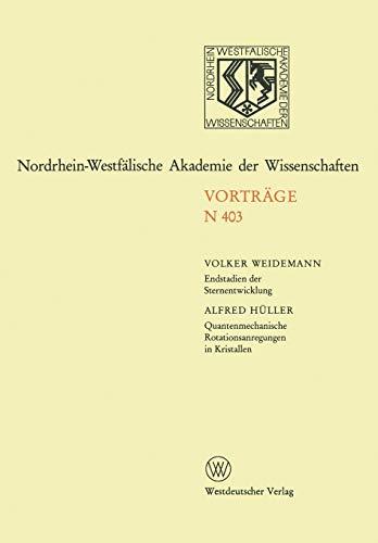 Endstadien der Sternentwicklung. Quantenmechanische Rotationsanregungen in Kristallen (Nordrhein-Westfälische Akademie der Wissenschaften) (German Edition)