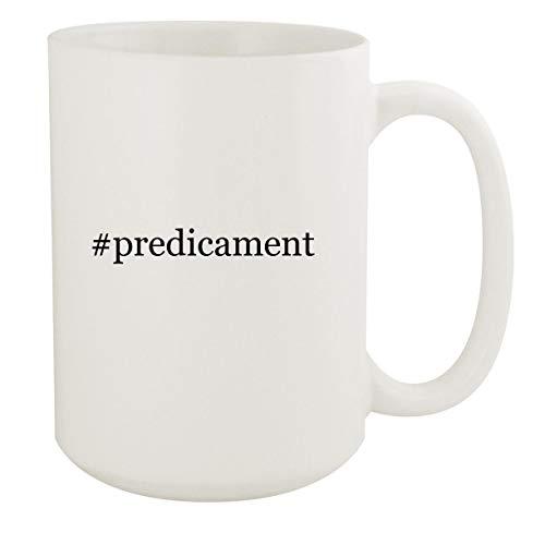 #predicament - 15oz Hashtag White Ceramic Coffee Mug