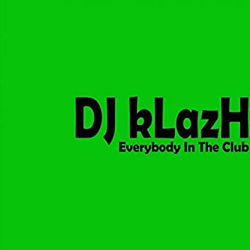 Everybody in the Club