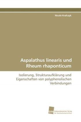 Aspalathus linearis und Rheum rhaponticum: Isolierung, Strukturaufklärung und Eigenschaften von polyphenolischen Verbindungen