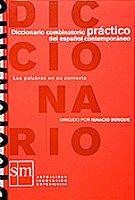 Diccionario combinatorio práctico del español contemporáneo : las palabras en su contexto [Lingua spagnola]