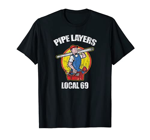 Pipe Layers Local 69 Funny Plumbing HVAC T-Shirt