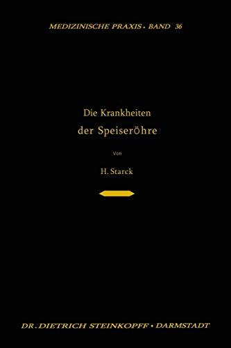Die Krankheiten der Speiseröhre: Ein Lehrbuch für Studierende, den Praktischen Arzt und den Spezialisten (Medizinische Praxis)