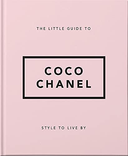 Style to Live By: Coco Chanel: The Little Book of Coco Chanel (Little Books of Lifestyle)