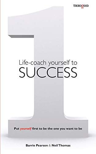 Life-coach Yourself to Success: Put yourself first to be the one you want to be
