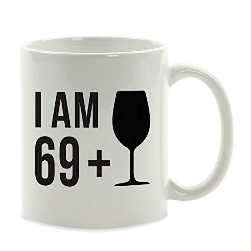 Milestone Birthday Coffee Mug Gift, I Am 69 + 1, Wine Glass Graphic, 70th Birthday Unique Girlfriend Best Friend Gift Ideas for Her 11 OZ