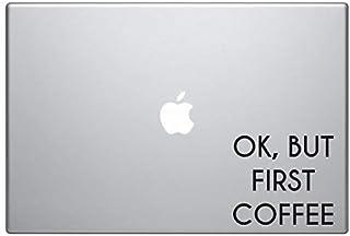 "Ok, But First Coffee MacBook Vinyl Decal Sticker Macbook Pro Decal Air 13"" 15"" 17"" Laptop Decal iPad Sticker Self Adhesive..."