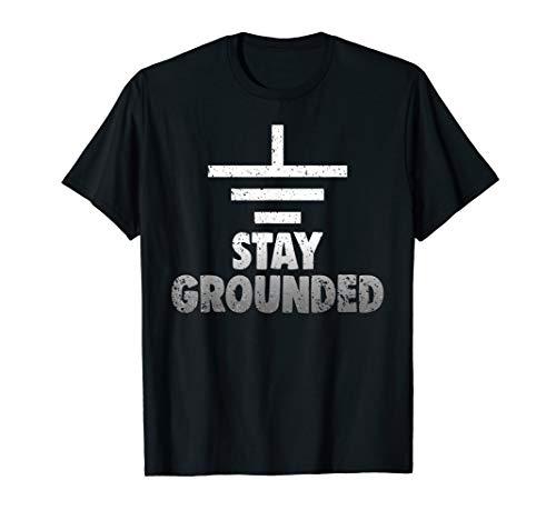 Bleiben Sie geerdet Elektrotechnik Symbol Ingenieure Witz T-Shirt