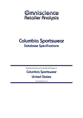 Columbia Sportswear - United States: Retailer Analysis Database Specifications (Omniscience Retailer Analysis - United States Book 22847) (English Edition)