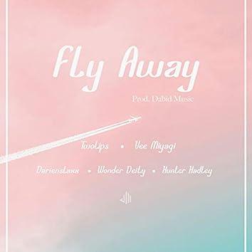 Fly Away (feat. TwoLips, Vee Miyagi, darienstaxx, Hunter Hadley, Wonder Deity & Dabid Music)