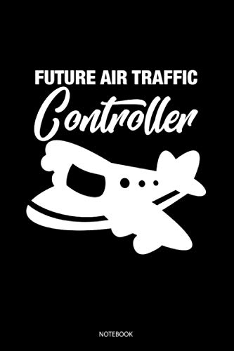 Future Air Traffic Controller: Blank Lined Journal 6x9 - Air Traffic Controller Airplane ATC Control Gift Notebook