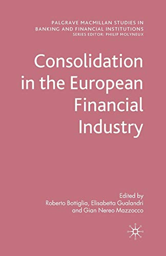 Consolidation in the European Financial Industry (Palgrave Macmillan Studies in Banking and Financial Institutions)の詳細を見る