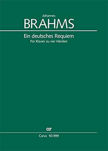Ein deutsches Requiem (Klavierauszug): Bearbeitung für Klavier zu vier Händen (Brahms) op. 45