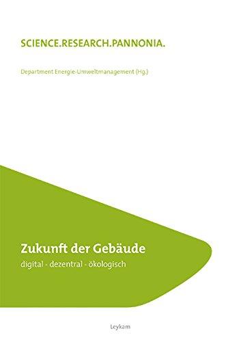 Zukunft der Gebäude - digital - dezentral - ökologisch - e-nova-2017 (SCIENCE.RESEARCH.PANNONIA. / Fachhochschule Burgenland)