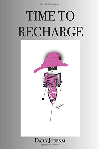 TIME TO RECHARGE Daily Journal: Stylishly illustrated little notebook is the perfect accessory to help you reboot, reset and recharge.