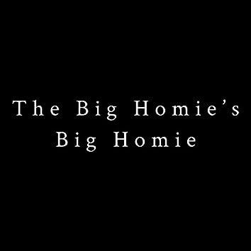 The Big Homie's Big Homie