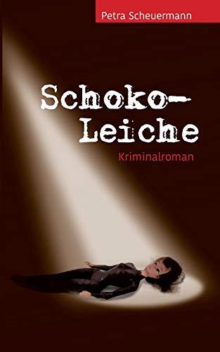 Schoko-Leiche: Kriminalroman (Schoko-Krimis)