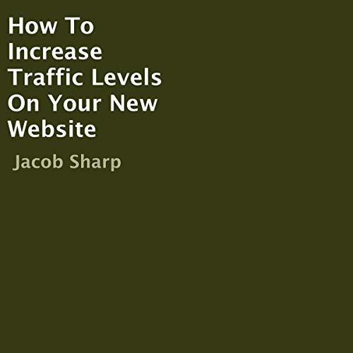 How to Increase Traffic Levels on Your New Website cover art