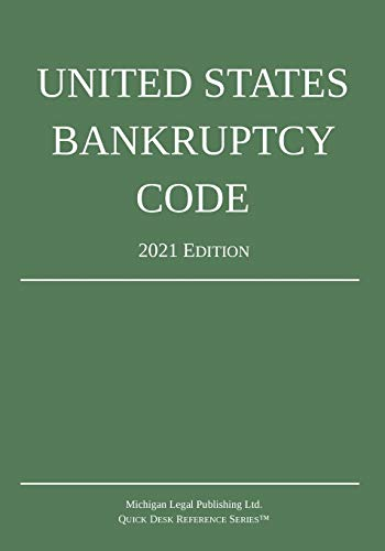 Compare Textbook Prices for United States Bankruptcy Code; 2021 Edition 2021st ed. Edition ISBN 9781640020986 by Michigan Legal Publishing Ltd.