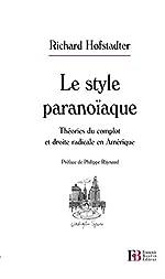 Le style paranoïaque - Théories du complot et droite radicale en Amérique de Richard Hofstadter