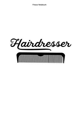 Friseur Notizbuch: 100 Seiten   Punkteraster   Kamm Frisuren Frisur Rasur Barber Mannschaft Friseursalon Geschenk Haare Schneiden Rasieren Haarstyle Team Ausbildung Schnitt Haarschnitt