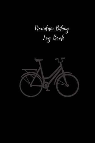 Mountain Biking Log Book: mountain biking books for girls, boys and more. mountain biking books and adventures. bicycle adventure . Mountain Bike Notebook .