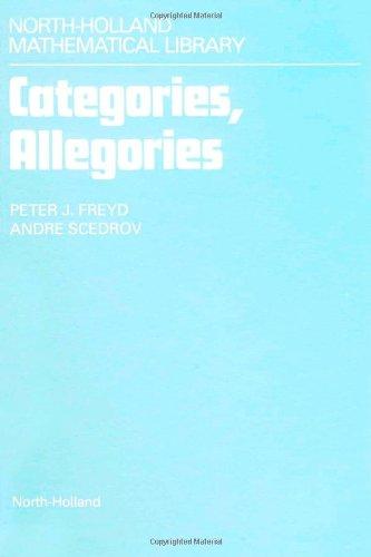 Categories, Allegories (Volume 39) (North-Holland Mathematical Library, Volume 39)