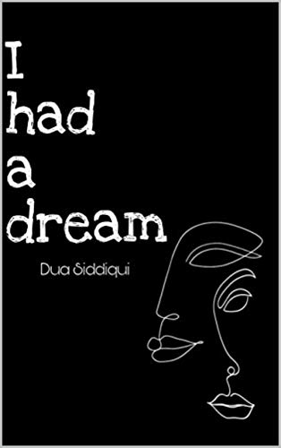 I had a dream (Poetry Book 1) eBook: Siddiqui, Dua: Amazon.in: Kindle Store