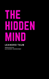 The Hidden Mind: The book about the mind and its depths