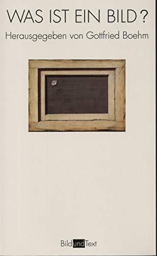 Was ist ein Bild?: 4. Auflage (Bild und Text)