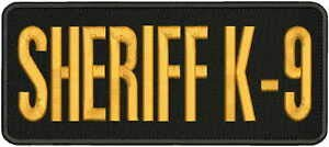Sheriff K-9 Embroidery Patch 4X10 Hook on Back Gold Letters