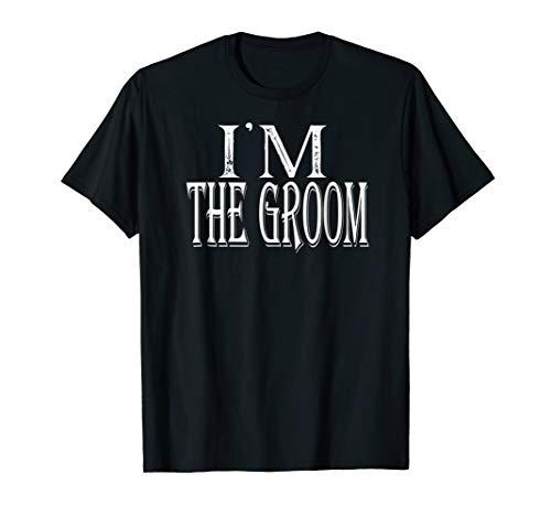 I'm The Groom Tee Shirt Getting Married