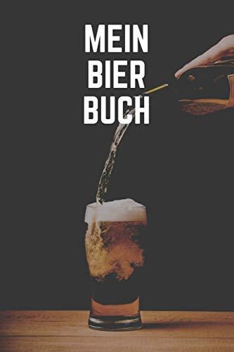 Mein Bier Buch: A5 Blank Bierbrau Buch, Notizbuch für Biebrauer, Hobbybrauer, Bier Brauen 120 Seiten 6x9   Organizer Schreibheft Planer zum Ausfüllen