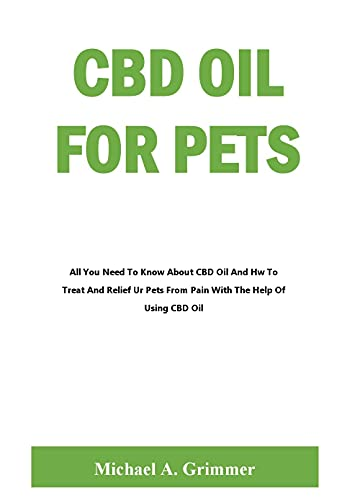 CBD OIL FOR PETS: All You Need To Know...