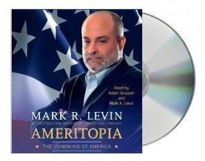 Ameritopia  audiobook   The Unmaking of America [Audiobook Unabridged] [Ameritopia] Mark R Levin  7 CDs