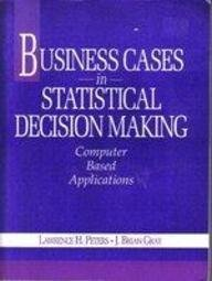Business Cases in Statistical Decision Making: Computer Based Applications/Book and Disk