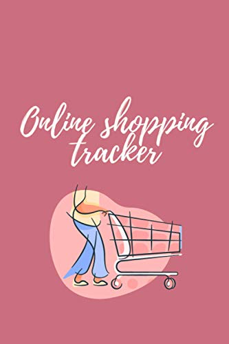 Online shopping tracker: Keep Tracking Organizer Notebook for online purchases or shopping orders made through an online website   Don t forget what ... from the online market   6 ×9  100 pages