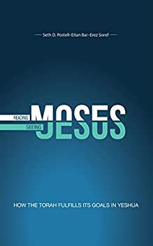 Reading Moses Seeing Jesus  How the Torah Fulfills Its Goal in Yeshua